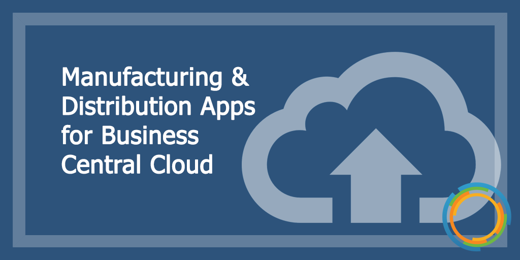 Manufacturing & Distribution Apps for Business Central Cloud