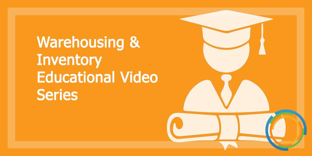 Warehousing & Inventory Educational Video Series