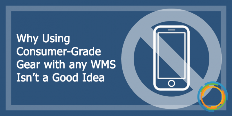 Why Using Consumer-Grade Gear with any WMS Isn't a Good Idea